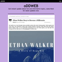 Ethan Walker Story to Become a Millionaire : oDDWEB
