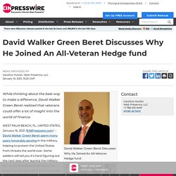 David Walker Green Beret Discusses Why He Joined An All-Veteran Hedge fund