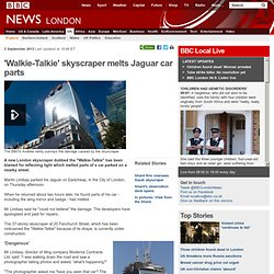 'Walkie-Talkie' skyscraper melts Jaguar car parts