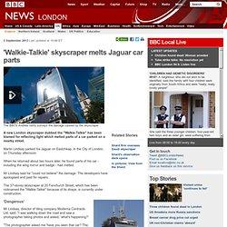'Walkie-Talkie' skyscraper melts Jaguar car parts