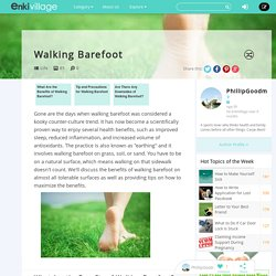 Why You Should Start Walking Barefoot and How