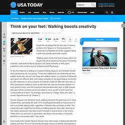 Think on your feet: Walking boosts creativity