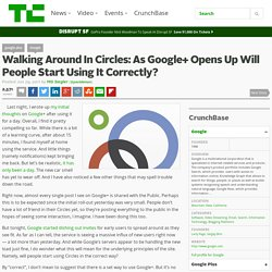 Walking Around In Circles: As Google+ Opens Up Will People Start Using It Correctly?
