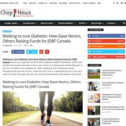 Walking to cure Diabetes: How Dave Nevins, Others Raising Funds for JDRF Canada