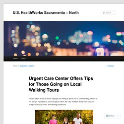Urgent Care Center Offers Tips for Those Going on Local Walking Tours