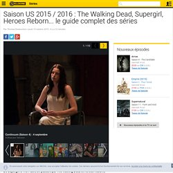 Saison US 2015 / 2016 : The Walking Dead, Supergirl, Heroes Reborn... le guide complet des séries - Diaporama