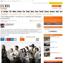 """""""The Walking Dead"""" : la série aux 7 symboles de l'Amérique d'aujourd'hui"""