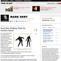 Dead Man Walking: What Do Zombies Mean? - Mark Dery - Doom Patrol: Annals of Our Age