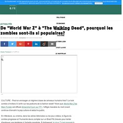 "De ""World War Z"" à ""The Walking Dead"", pourquoi les zombies sont-ils si populaires?"