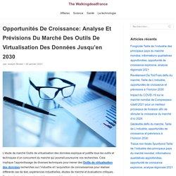 Opportunités De Croissance: Analyse Et Prévisions Du Marché Des Outils De Virtualisation Des Données Jusqu'en 2030 - The Walkingdeadfrance