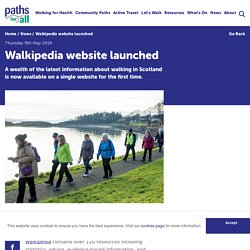 Walkipedia website launched - Paths for All