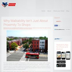 How walkable is your street? – Blog » Why Walkability Isn't Just About Proximity To Shops