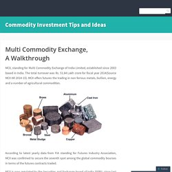 Multi Commodity Exchange, A Walkthrough – Commodity Investment Tips and Ideas