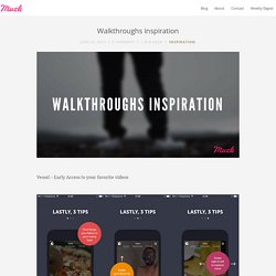 Walkthroughs inspiration