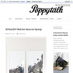 20 Rad DIY Wall Art Ideas for Spring!