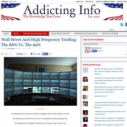 Wall Street And High Frequency Trading: The 86% Vs. The 99%