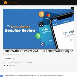 Trust Wallet Review 2021 - Is Trust Crypto Wallet Legit?
