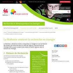 La Wallonie soutient la recherche en énergie - Portail de l'énergie en Région wallonne