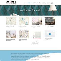 wallpaper for wall Archives - pvc wallpaper china vinyl wall paper 3d wallpapers