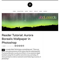 Reader Tutorial: Aurora Borealis Wallpaper in Photoshop
