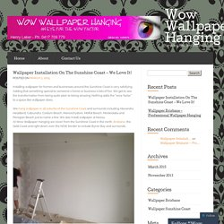 Wallpaper Installation On The Sunshine Coast – We Love It! « Wow Wallpaper Hanging