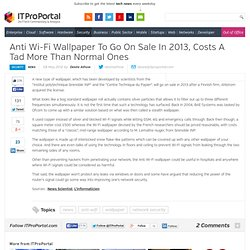Anti Wi-Fi Wallpaper To Go On Sale In 2013, Costs A Tad More Than Normal Ones