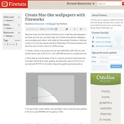 Adobe Fireworks Tutorial » Create Mac-like wallpapers with Fireworks
