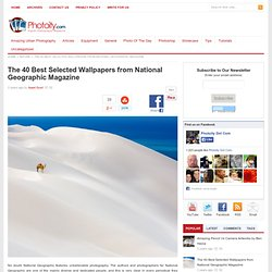 The 40 Best Selected Wallpapers from National Geographic Magazine