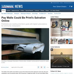 Pay Walls Could Be Print's Salvation Online