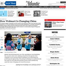 How Walmart Is Changing China - Magazine