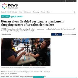 Walmart worker gives disabled woman a manicure after nail salon refused