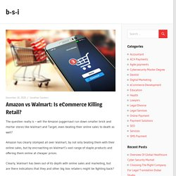 Amazon vs Walmart: Is eCommerce Killing Retail? – b-s-i