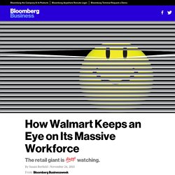 How Walmart Keeps an Eye on Its Massive Workforce