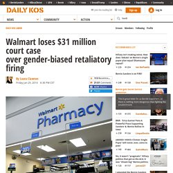 Walmart loses $31 million court case over gender-biased retaliatory firing
