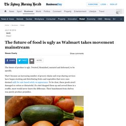 The future of food is ugly as Walmart takes movement mainstream
