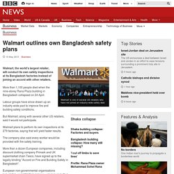 Walmart outlines own Bangladesh safety plans