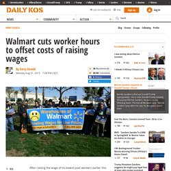 Walmart cuts worker hours to offset costs of raising wages
