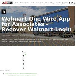 WalmartOne Wire App Best Use for Associates: 2 Easy Steps