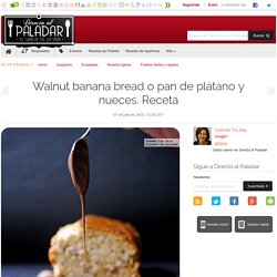 Walnut banana bread o pan de plátano y nueces.