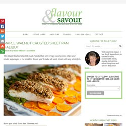Maple Walnut Crusted Sheet Pan Halibut - Flavour and Savour