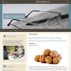 Buy Walnuts Online UK to Enjoy Health Snack Item in Different Forms - Ako spices : powered by Doodlekit