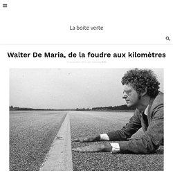 Walter De Maria, de la foudre aux kilomètres