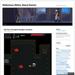 Waltorious Writes About Games | Game-related ramblings.