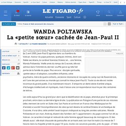 WANDA POLTAWSKA La «petite sœur» cachée de Jean-Paul II