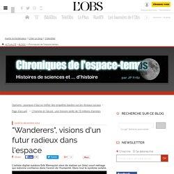 """""""Wanderers"""", visions d'un futur radieux dans l'espace"""