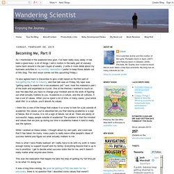 Wandering Scientist: Becoming Me, Part II