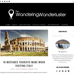 10 Mistakes Tourists Make When Visiting ItalyThe Wandering Wanderluster