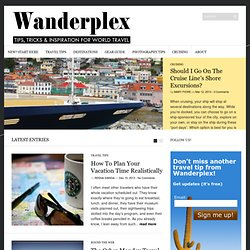 Wanderplex | Tips, Tricks, and Inspiration for World Travel