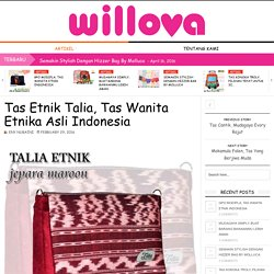 Tas Etnik Talia, Tas Wanita Etnika Asli Indonesia