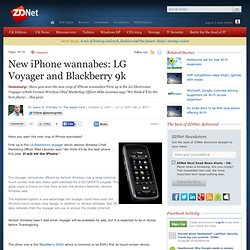 iPhone wannabes: LG Voyager and Blackberry 9k